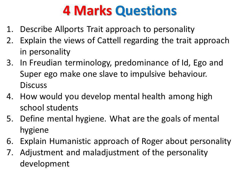 4 Marks Questions Describe Allports Trait approach to personality