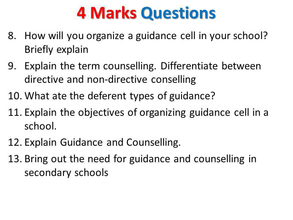 4 Marks Questions How will you organize a guidance cell in your school Briefly explain.