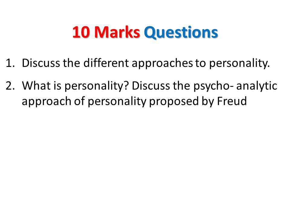 10 Marks Questions Discuss the different approaches to personality.