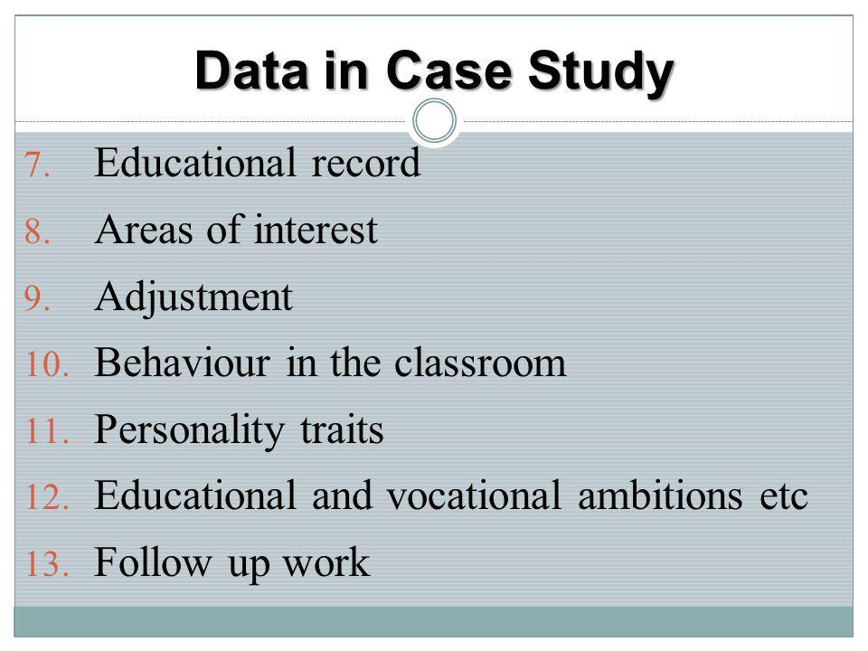 Data in Case Study Educational record Areas of interest Adjustment