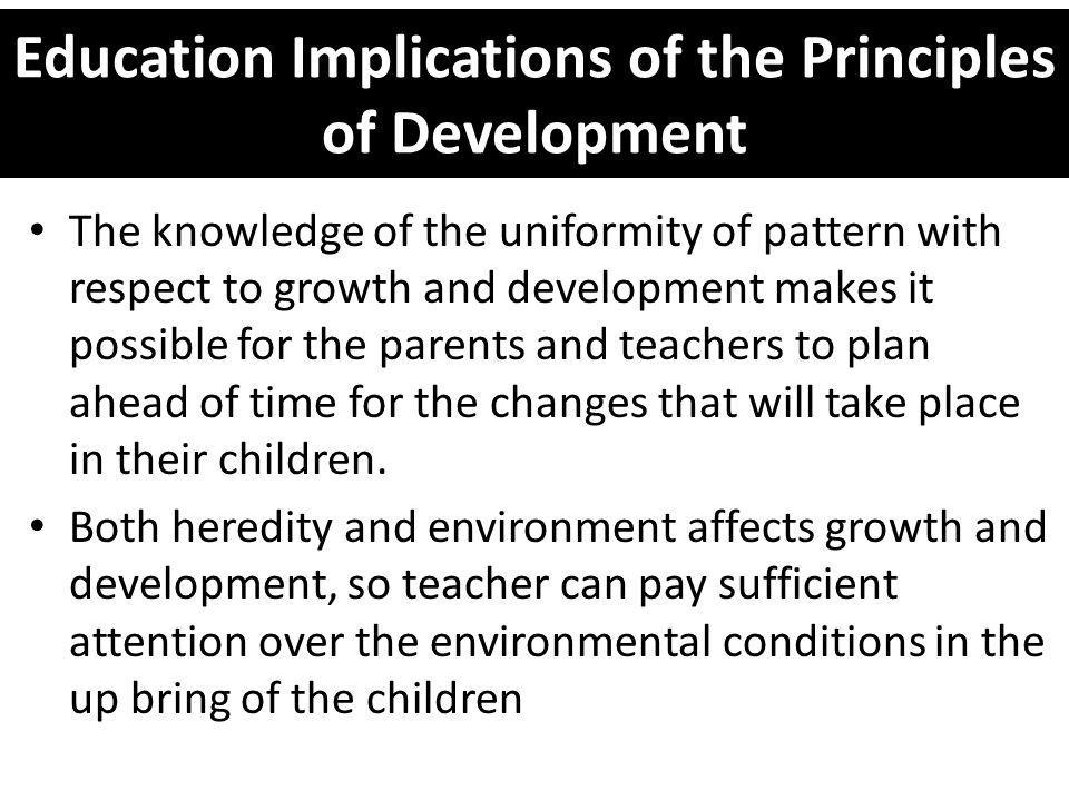 Education Implications of the Principles of Development