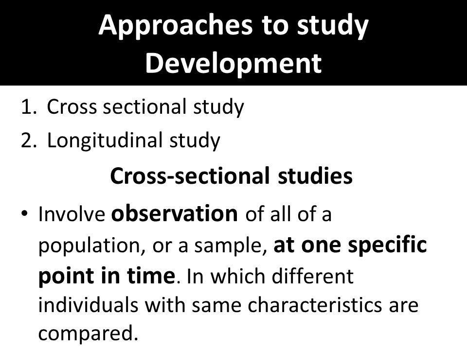 Approaches to study Development