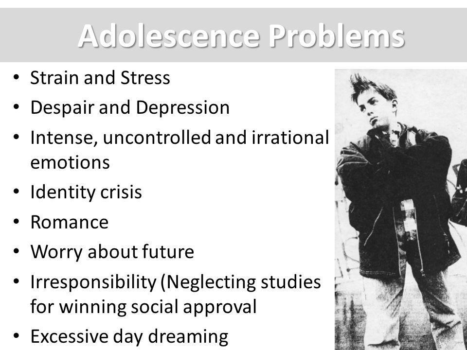 Adolescence Problems Strain and Stress Despair and Depression