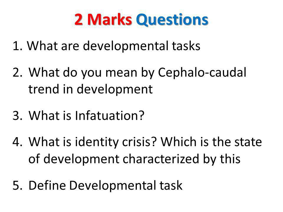 2 Marks Questions What are developmental tasks