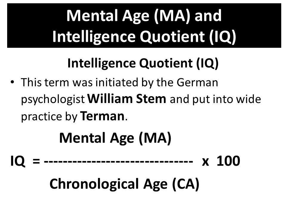 Mental Age (MA) and Intelligence Quotient (IQ)