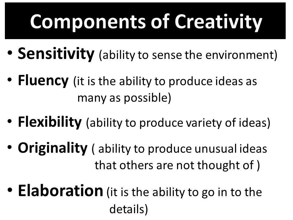 Components of Creativity