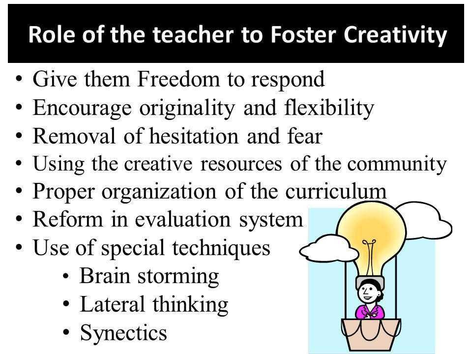 Role of the teacher to Foster Creativity