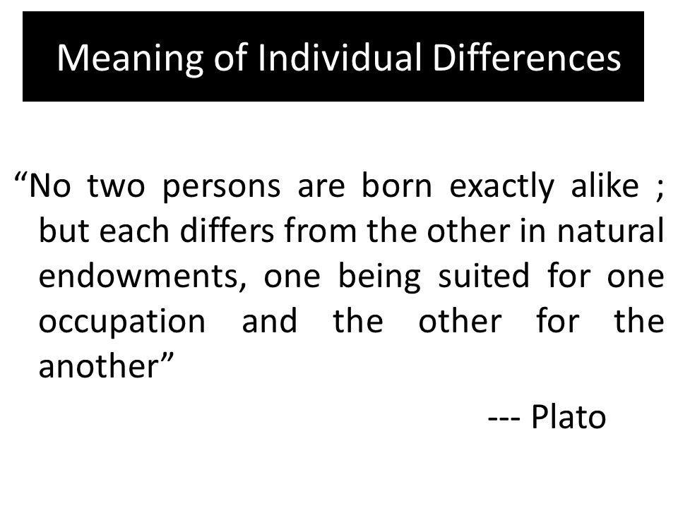Meaning of Individual Differences