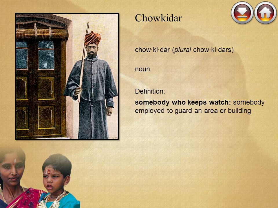 Chowkidar chow·ki·dar (plural chow·ki·dars) noun Definition: