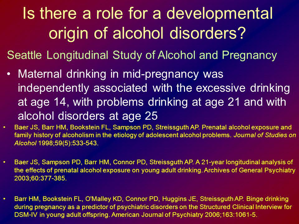 Is there a role for a developmental origin of alcohol disorders