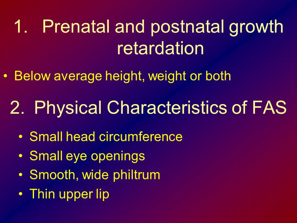 Prenatal and postnatal growth retardation