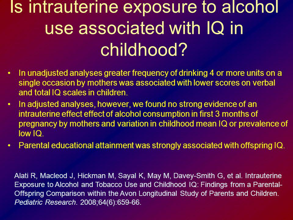 Is intrauterine exposure to alcohol use associated with IQ in childhood