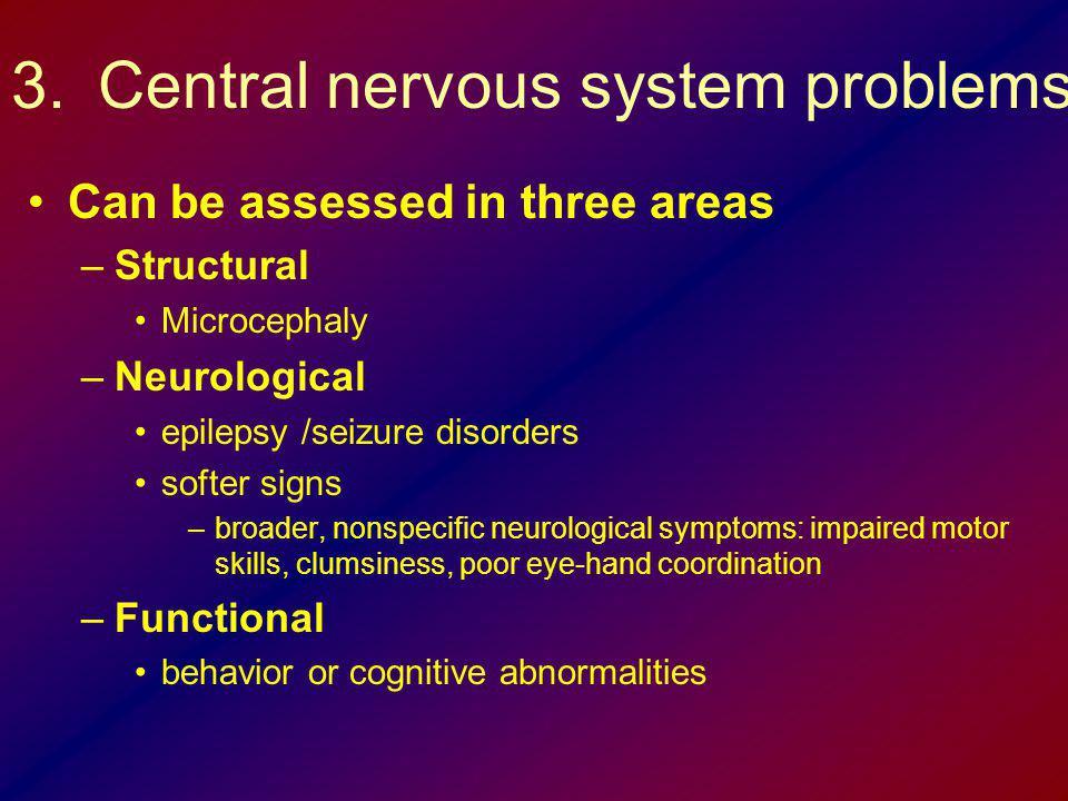 Central nervous system problems