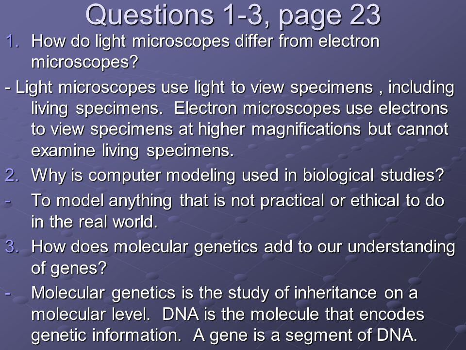 Questions 1-3, page 23 How do light microscopes differ from electron microscopes
