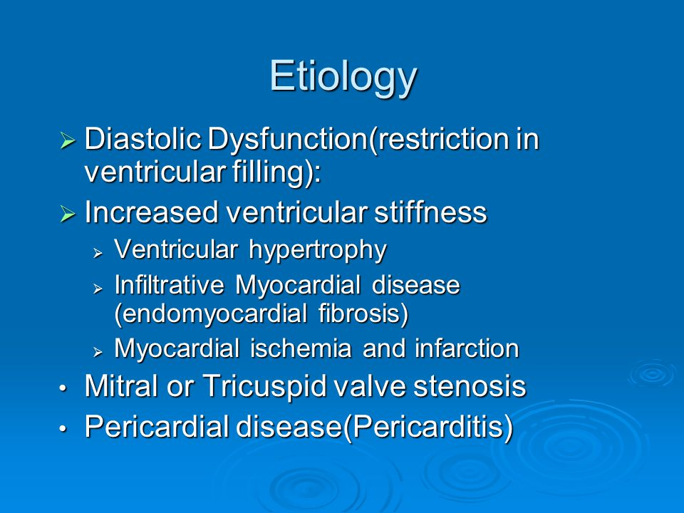 Etiology Diastolic Dysfunction(restriction in ventricular filling):