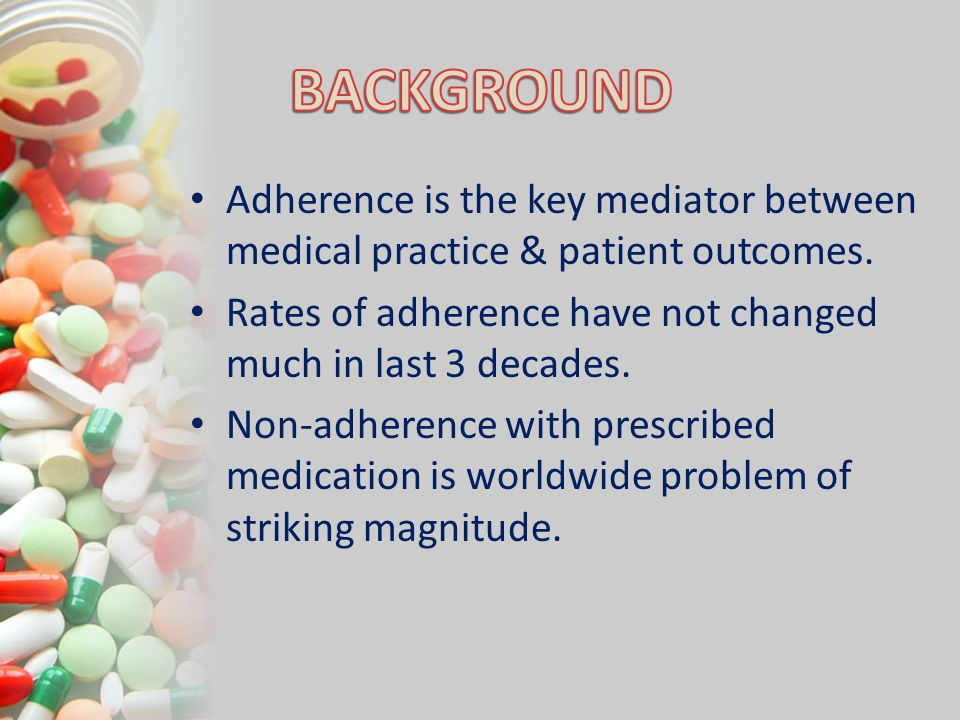 BACKGROUND Adherence is the key mediator between medical practice & patient outcomes. Rates of adherence have not changed much in last 3 decades.