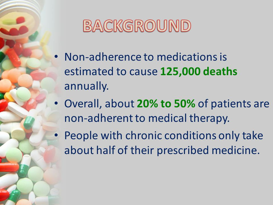 BACKGROUND Non-adherence to medications is estimated to cause 125,000 deaths annually.