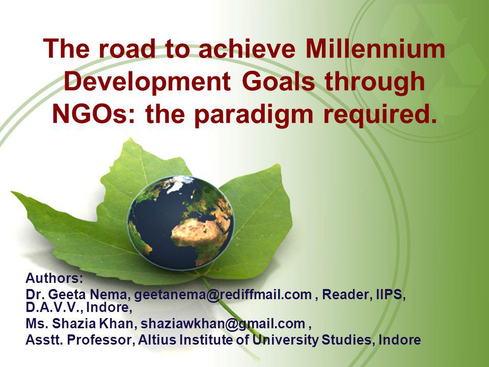 The road to achieve Millennium Development Goals through NGOs: the paradigm required.
