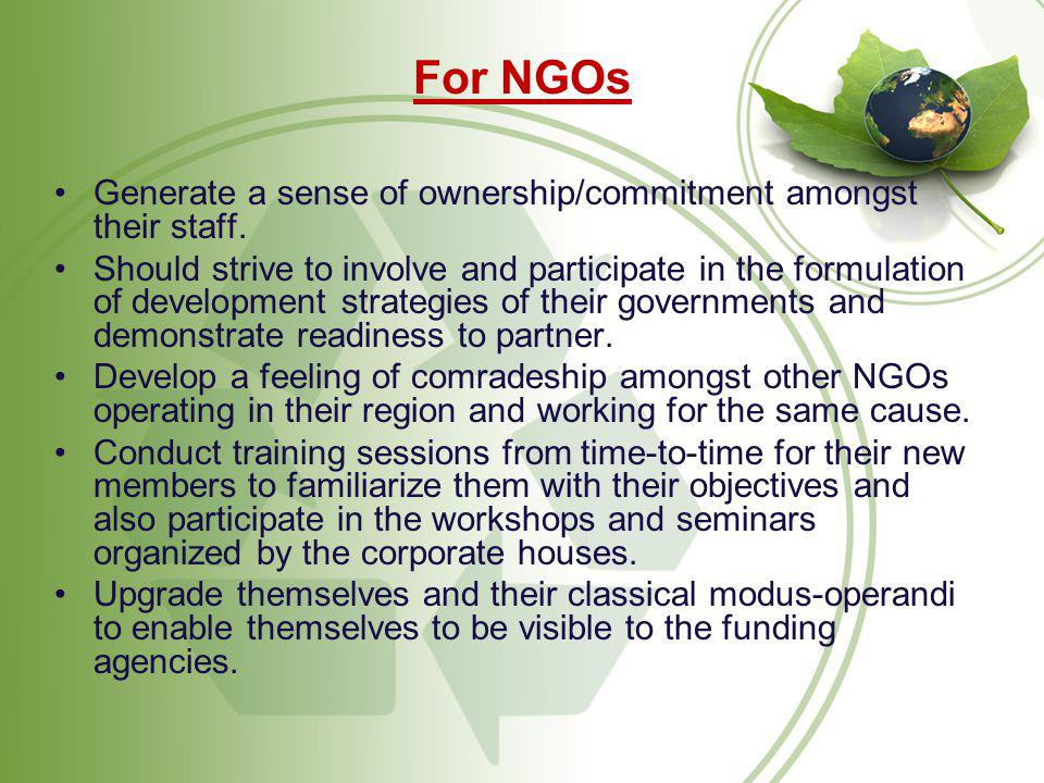 For NGOs Generate a sense of ownership/commitment amongst their staff.