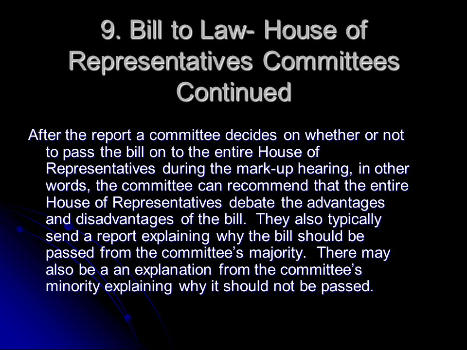 9. Bill to Law- House of Representatives Committees Continued