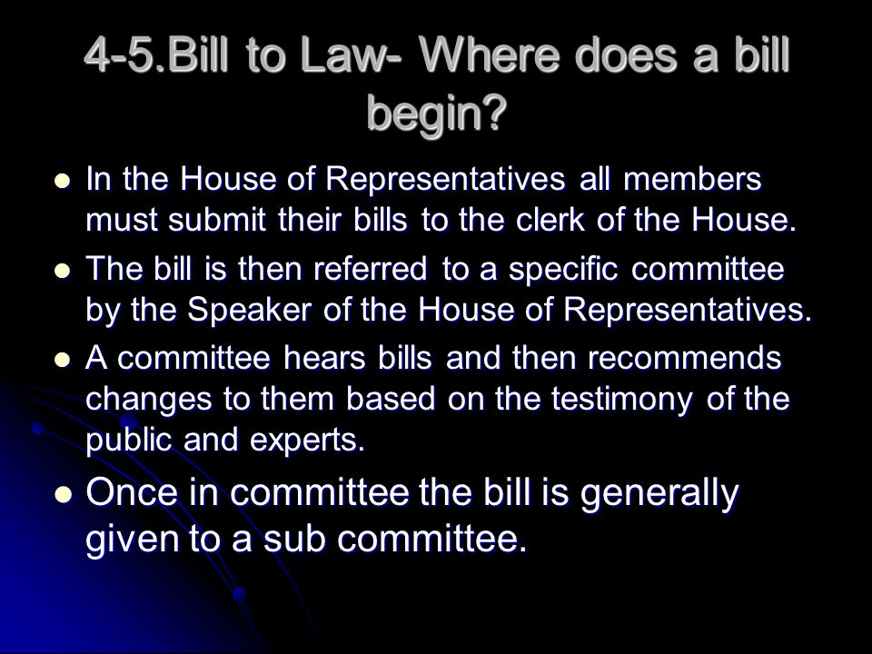 4-5.Bill to Law- Where does a bill begin