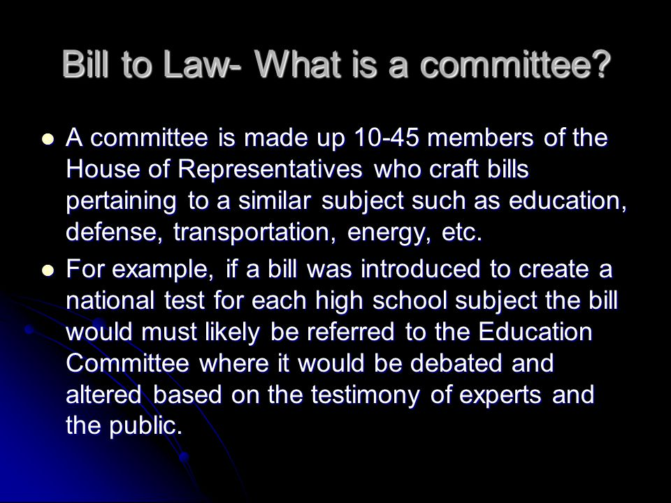 Bill to Law- What is a committee