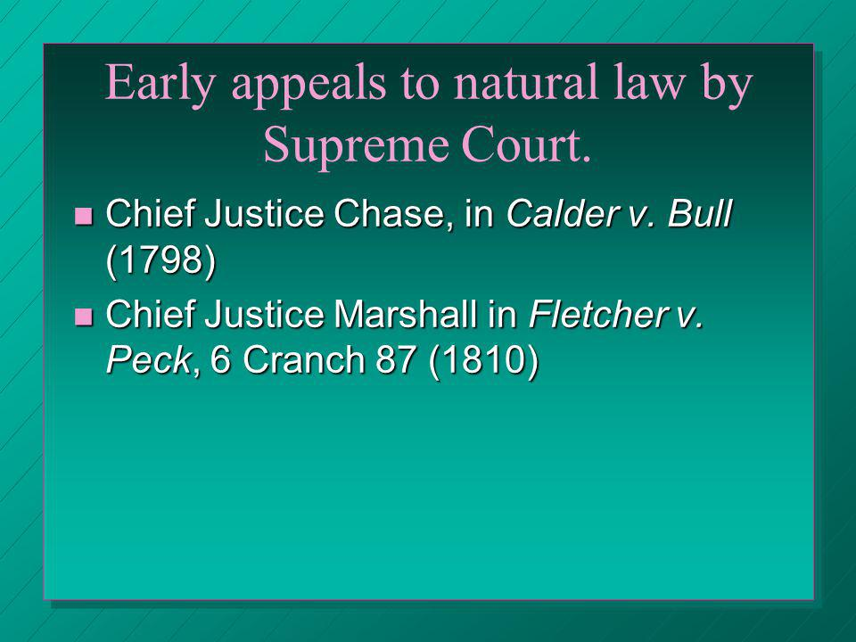Early appeals to natural law by Supreme Court.