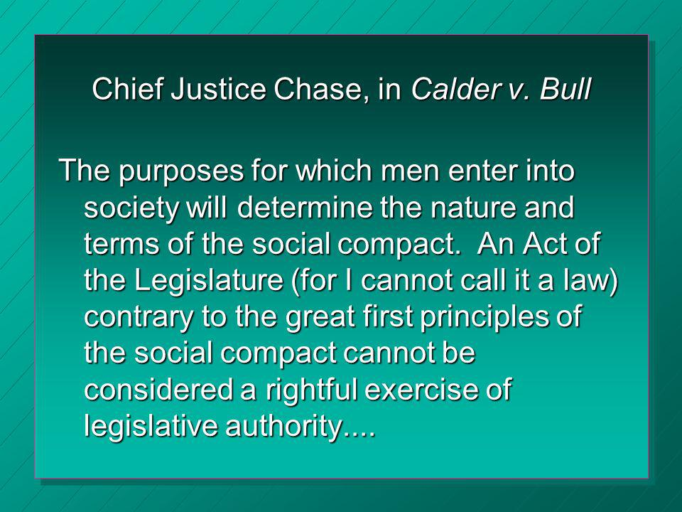 Chief Justice Chase, in Calder v. Bull