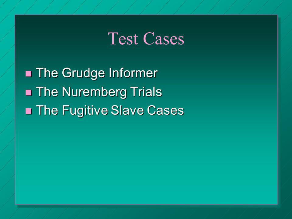 Test Cases The Grudge Informer The Nuremberg Trials