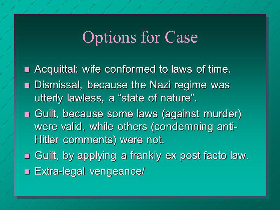 Options for Case Acquittal: wife conformed to laws of time.