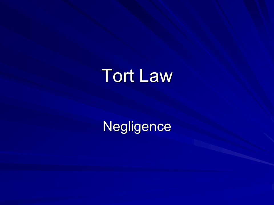 Tort Law Negligence