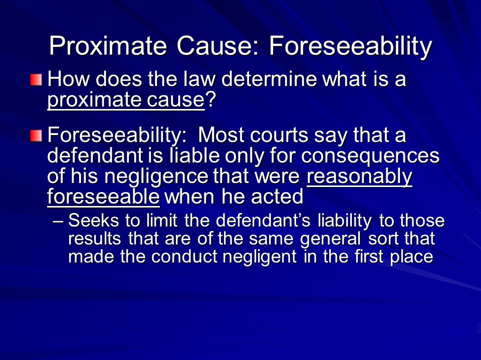 Proximate Cause: Foreseeability