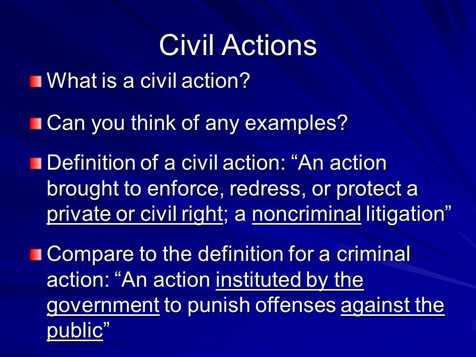 Civil Actions What is a civil action Can you think of any examples
