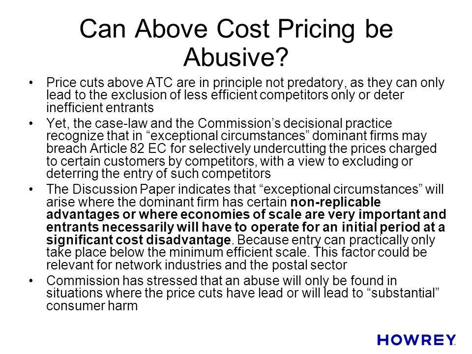 Can Above Cost Pricing be Abusive