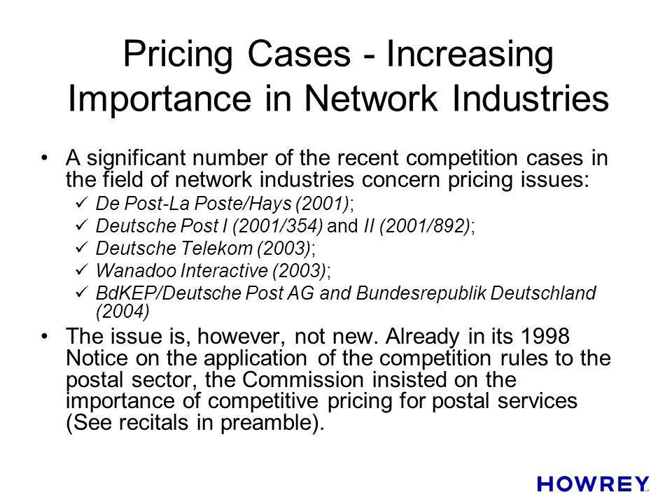 Pricing Cases - Increasing Importance in Network Industries