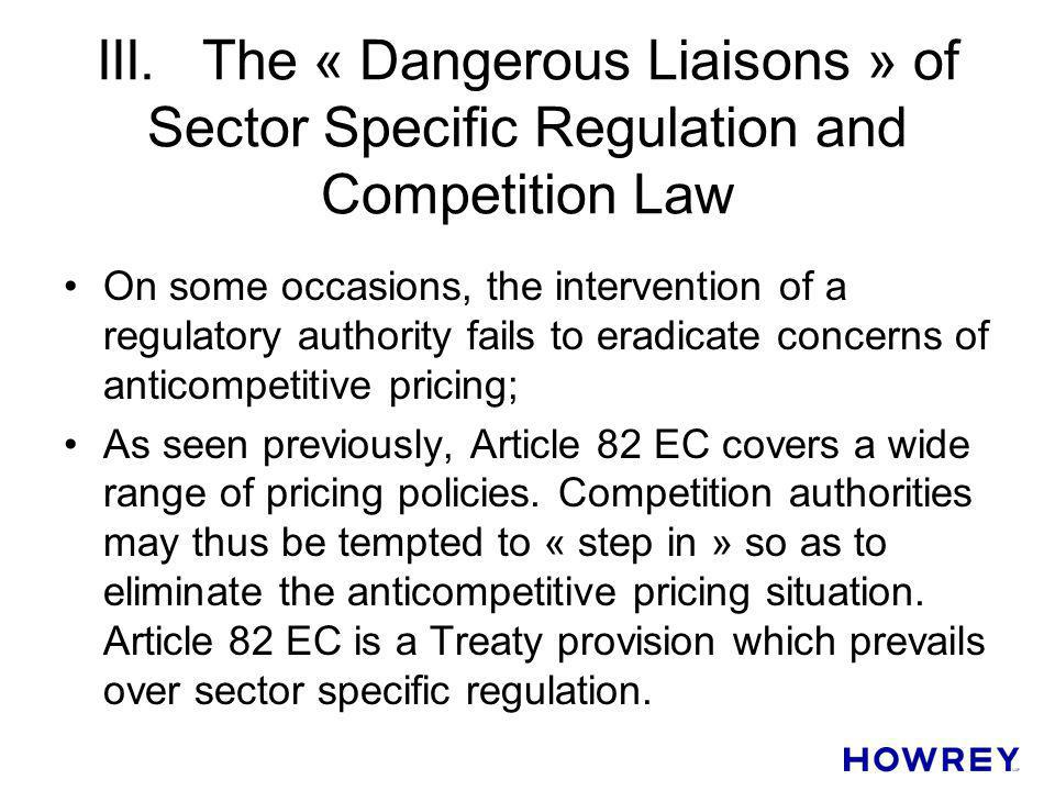 III. The « Dangerous Liaisons » of Sector Specific Regulation and Competition Law