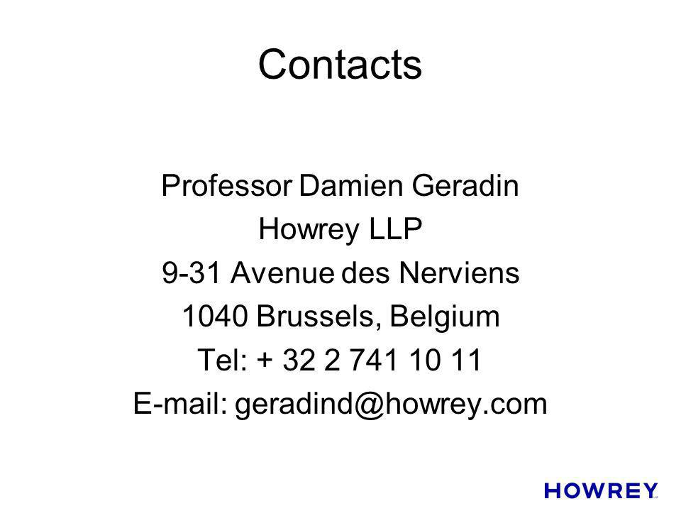 Contacts Professor Damien Geradin Howrey LLP 9-31 Avenue des Nerviens