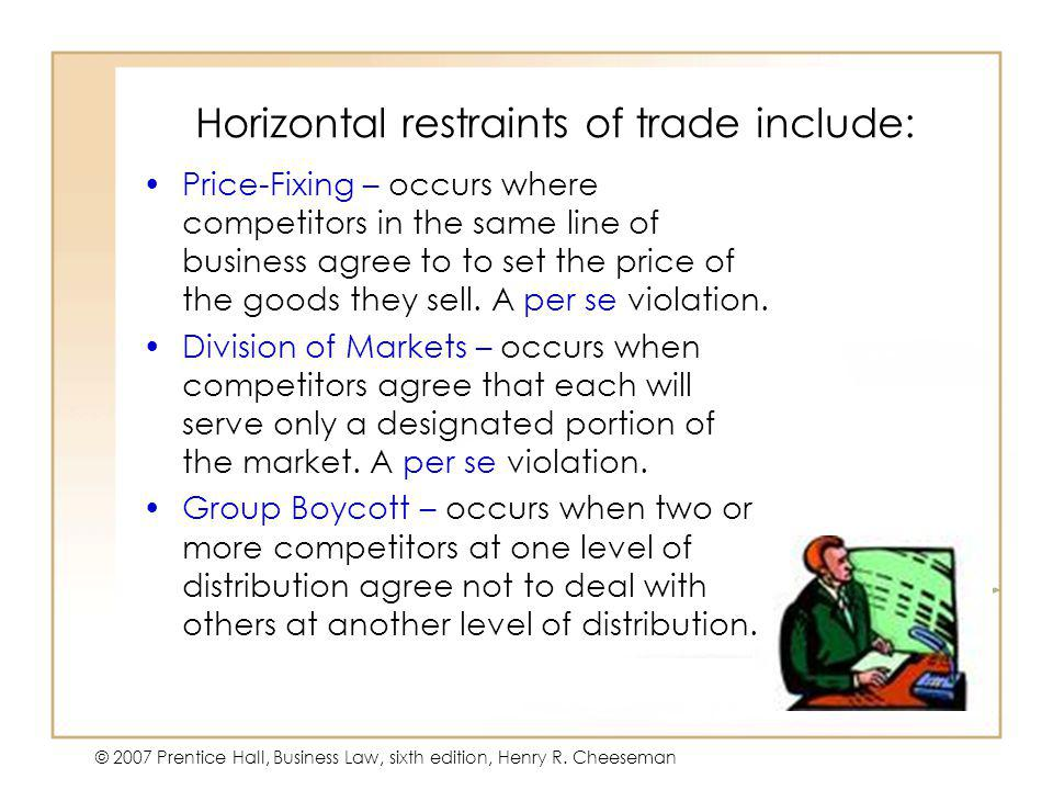 Horizontal restraints of trade include: