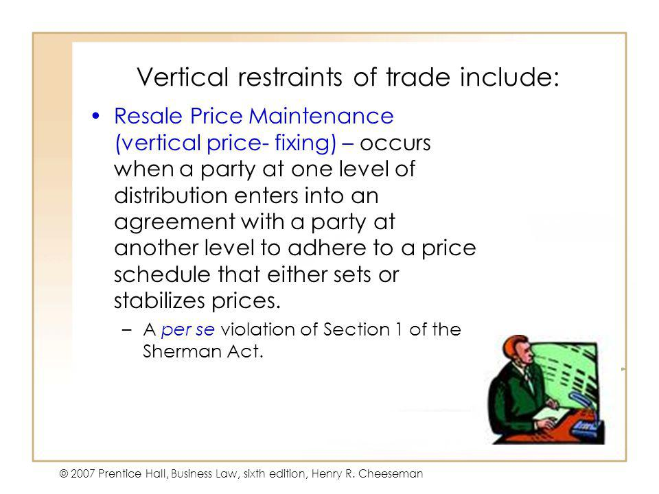 Vertical restraints of trade include: