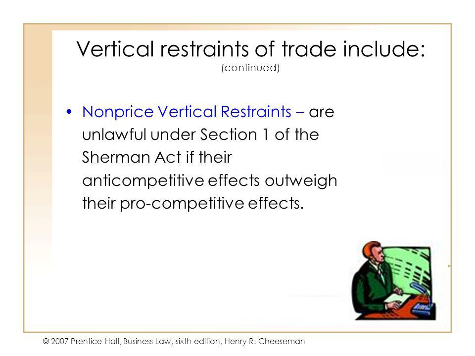 Vertical restraints of trade include: (continued)