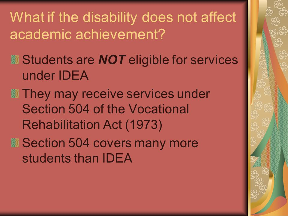 What if the disability does not affect academic achievement