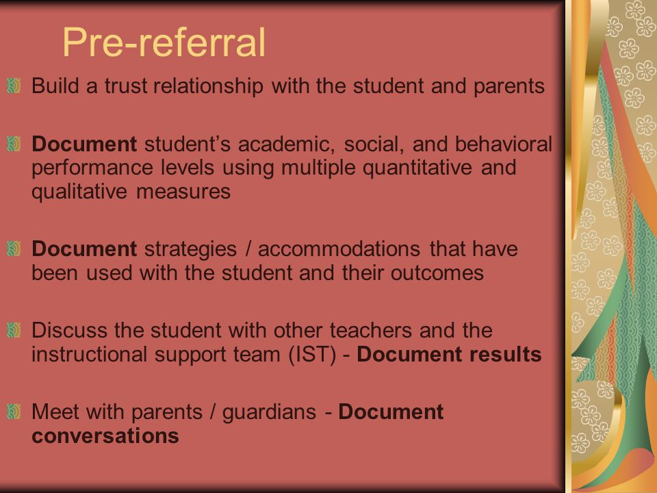 Pre-referral Build a trust relationship with the student and parents