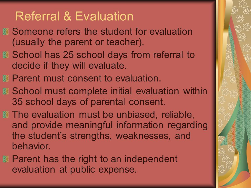 Referral & Evaluation Someone refers the student for evaluation (usually the parent or teacher).