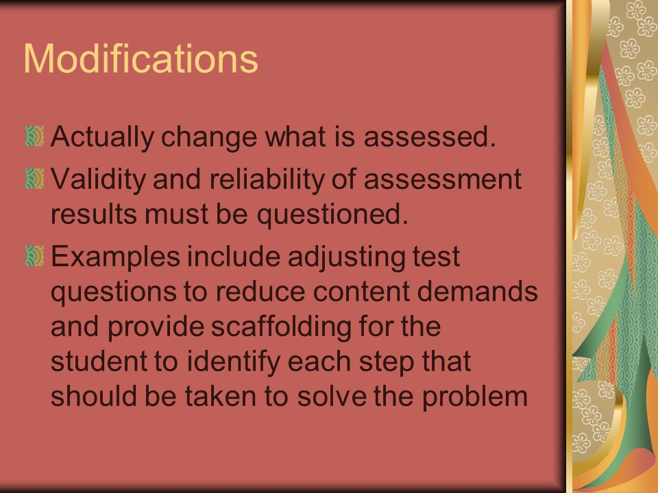 Modifications Actually change what is assessed.