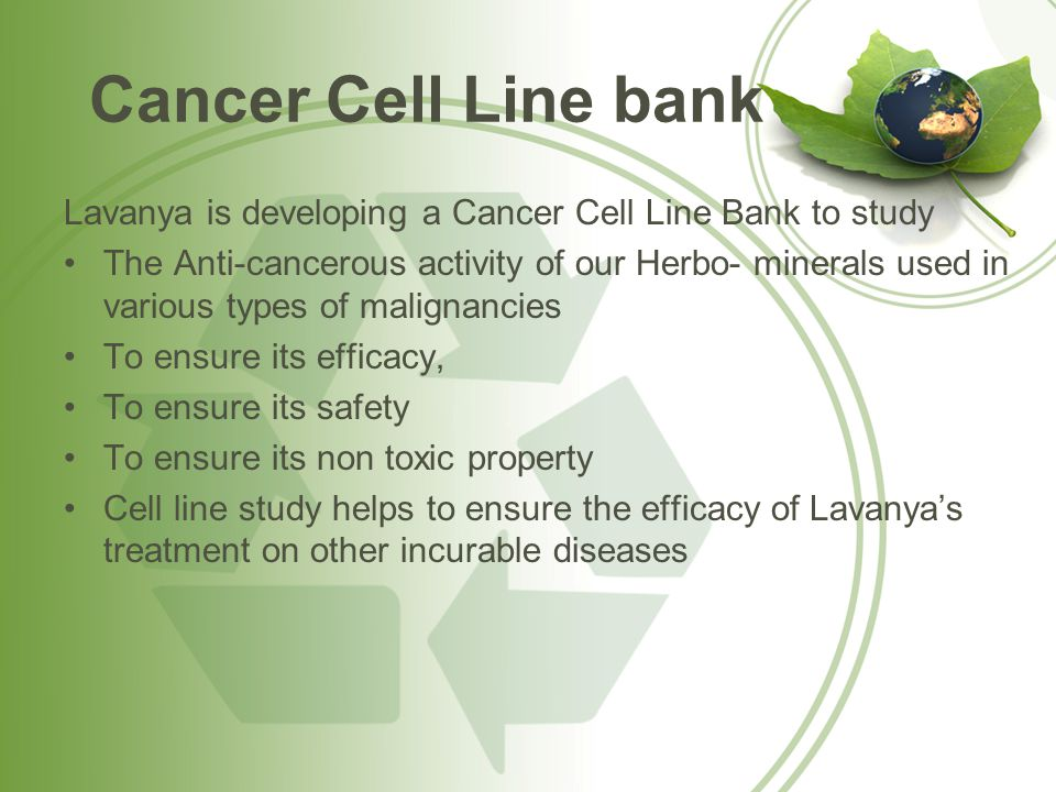 Cancer Cell Line bank Lavanya is developing a Cancer Cell Line Bank to study.