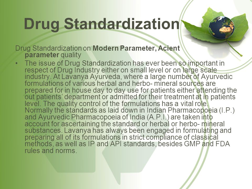 Drug Standardization Drug Standardization on Modern Parameter, Acient parameter quality.