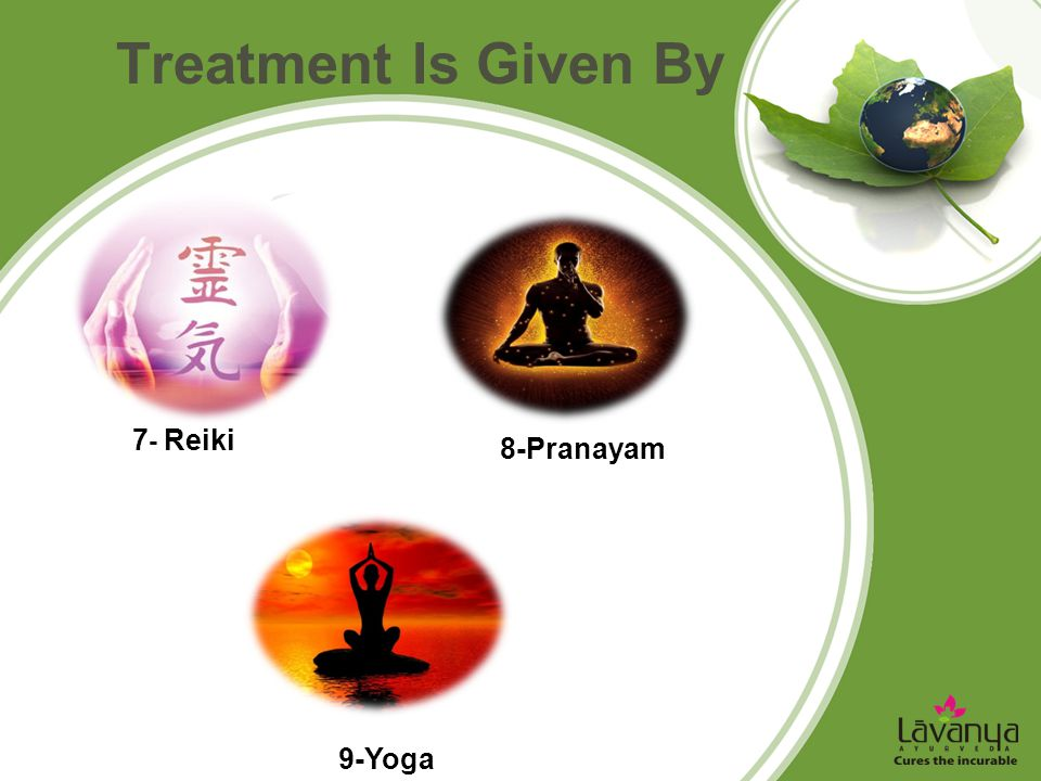 Treatment Is Given By 7- Reiki 8-Pranayam 9-Yoga