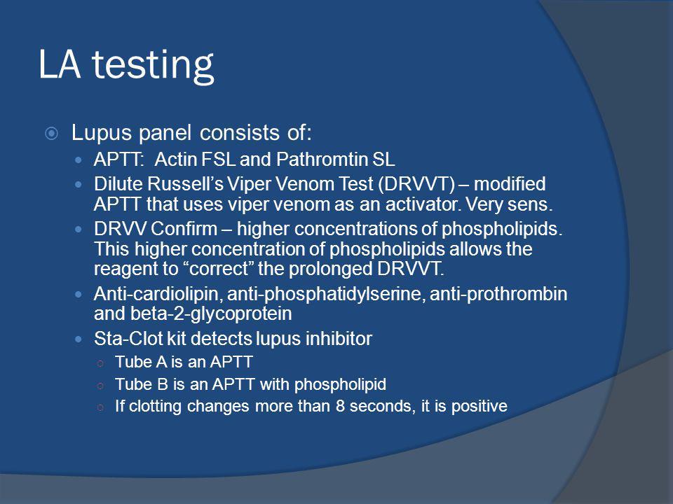 LA testing Lupus panel consists of: APTT: Actin FSL and Pathromtin SL
