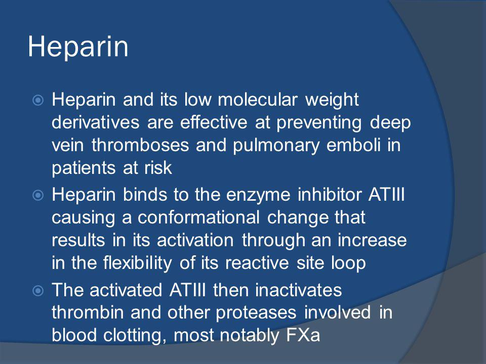 Heparin Heparin and its low molecular weight derivatives are effective at preventing deep vein thromboses and pulmonary emboli in patients at risk.