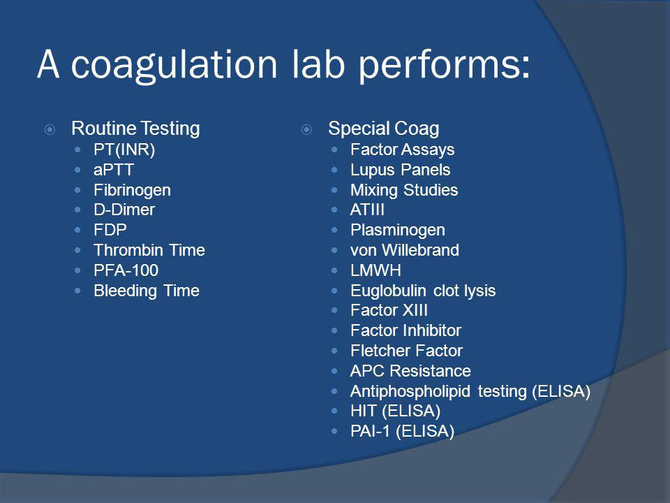A coagulation lab performs:
